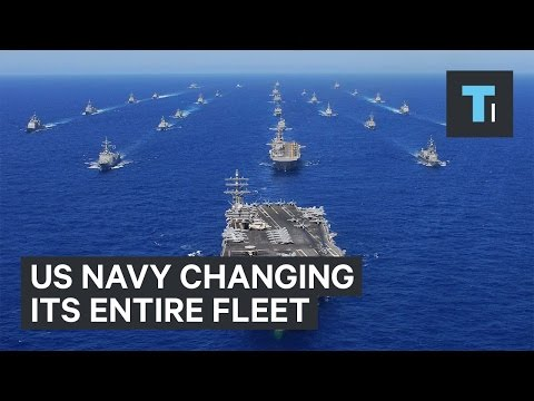 US Navy changing its entire fleet