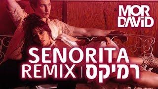 🔥 Shawn Mendes & Camila Cabello - Senorita (MOR DAVID Remix)