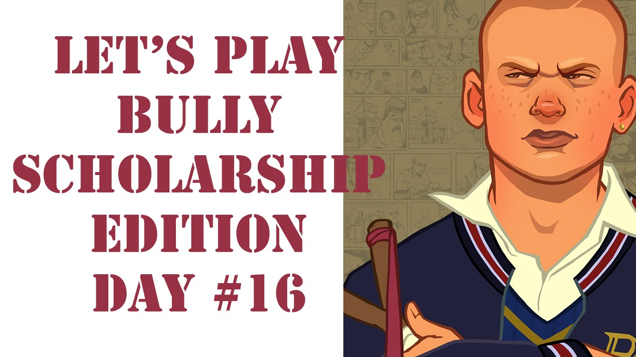 Let's Play Bully Scholarship Edition - Day 16