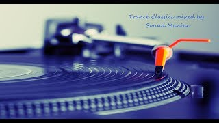 Trance Classics 2 Hours Mixed by Sound Maniac (Winter 2018.)