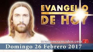 Evangelio de Hoy Domingo 26 de Febrero 2017 Nadie puede servir a dos señores