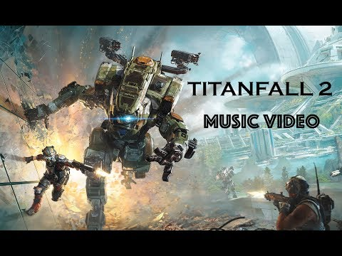 TITANFALL 2 SONG (STAND BY FOR TITANFALL) by BRYSI
