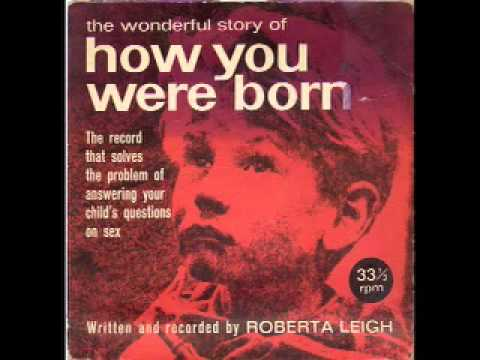 The Wonderful Story Of How You Were Born: Side One - Roberta Leigh