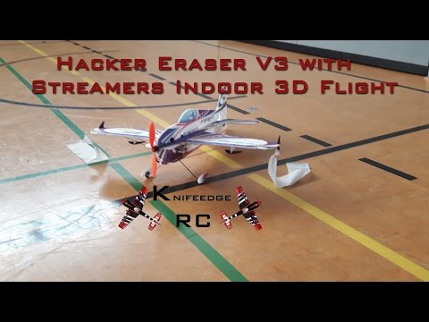 Hacker Eraser V3 with Streamers Indoor 3D Flight | Knifeedge RC