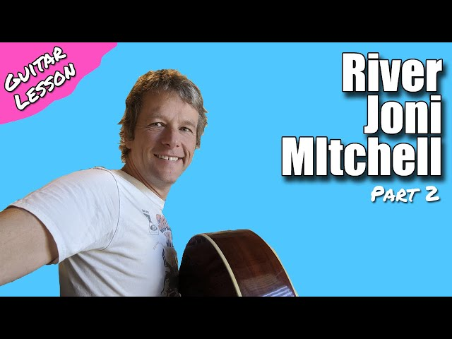How to play River Joni Mitchell Lesson 2