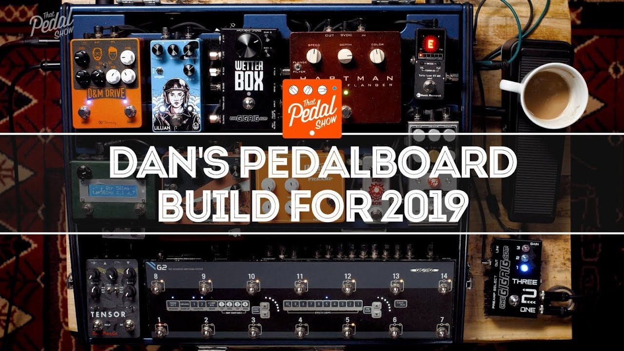 Dan's Pedalboard Build 2019 – That Pedal Show