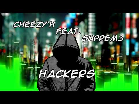 Cheezy'h feat. SuPrEm3 - Hackers [MÚSICA]