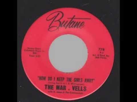 Mar-Vells (aka Marvells Aka Fabulettes) - How Do I Keep The Girls Away (Butane 778) 1963