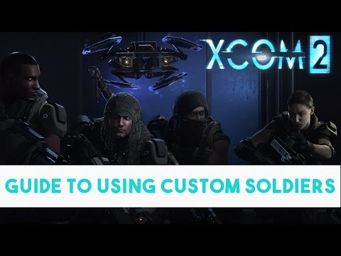 XCom 2 - Guide to Character Pool Customization - Create, Export, Import & Share Custom Soldiers