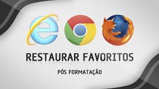 Como salvar e restaurar sites favoritos após formatar o computador - Google Chrome, Firefox e IE