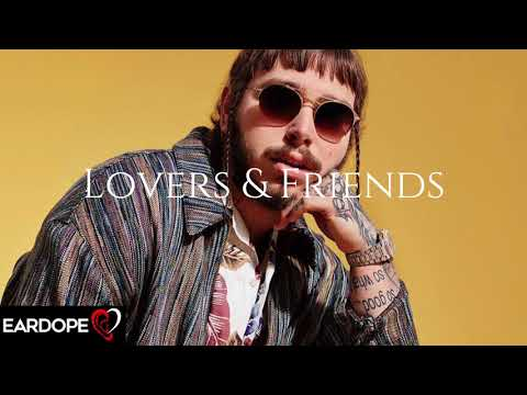 Post Malone - Lovers & Friends *NEW SONG 2017*