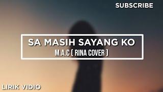 SA MASIH SAYANG KO || M.A.C ( COVER BY RINA )