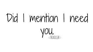Did I mention I need you ? ♡TRAILER♡ (Anglais, sous-titré français.)
