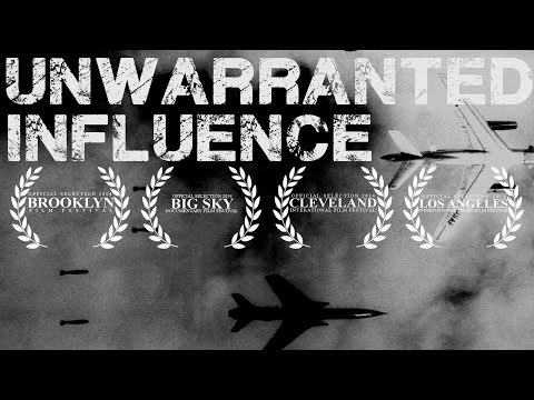 Unwarranted Influence - Military Industrial Complex Explained
