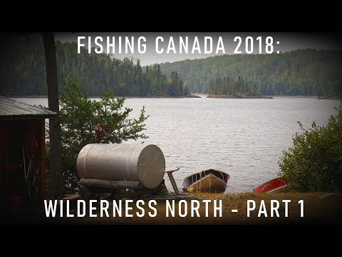 Fishing CANADA 2018 - Part 1