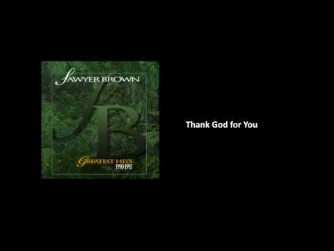 Thank God for You - Sawyer Brown [Audio]