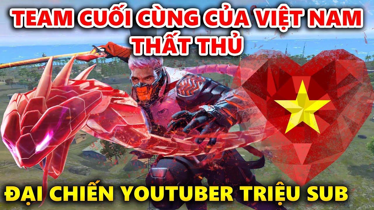 Team Cuối Cùng Của Việt Nam Thất Thủ - Đại Chiến Youtuber Triệu Subscriber