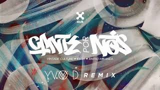 Baixar Vintage Culture, KVSH, Breno Miranda - Cante Por Nós (Yvo D Remix)