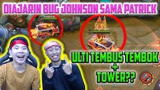 DIAJARIN BUG JOHNSON SAMA PATRICK, ULTI TEMBUS TEMBOK + TOWER??