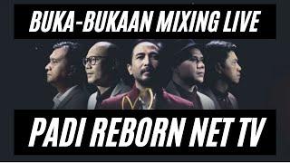 Buka-bukaan Mixingnya Live Show PADI REBORN Net TV #NgocehAudioArtSonica ke-14 bareng Rizki Wahyudi