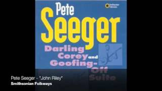 Watch Pete Seeger John Riley video
