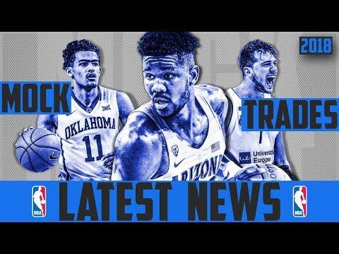 2018 NBA DRAFT TRADE RUMORS - 2018 NBA MOCK DRAFT (@wojespn Mock Draft) NBA Draft Rumors 2018