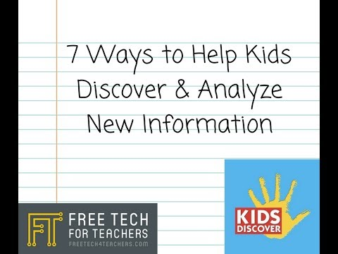 7 Ways to Help Kids Discover and Analyze New Information