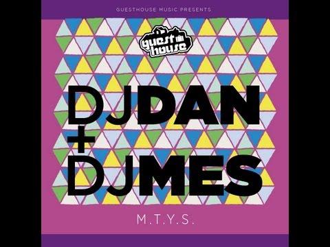 DJ Dan & DJ Mes - M.T.Y.S. - Guesthouse Music
