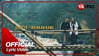 XXDITTO - Inginkan Kamu [OFFICIAL LYRIC VIDEO]