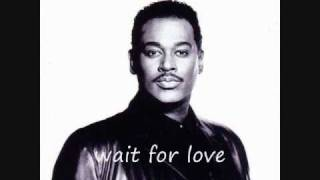 Watch Luther Vandross Wait For Love video