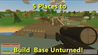 5 Cool Places To Build A Base Unturned 3.0