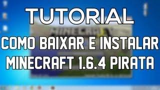 Como Baixar e Instalar Minecraft 1.6.4 Pirata