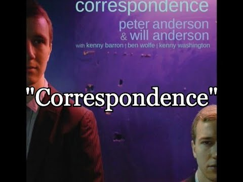 """Peter and Will Anderson """"Correspondence"""" w/ Kenny Barron"""