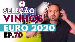 Seleção de Vinhos para o Euro 2020 - Meia Gaiola Ep.70