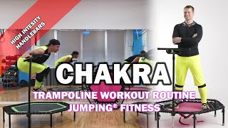 Chakra - Jumping® Fitness [HIGH INTENSITY]
