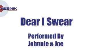 Johnnie & Joe- Dear I Swear