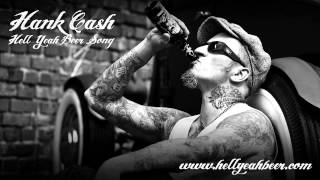 Hank Cash - Hell Yeah Beer [Official Song]