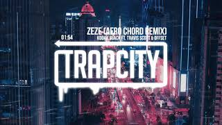 Kodak Black ZEZE ft Travis Scott amp Offset AERO CHORD Remix