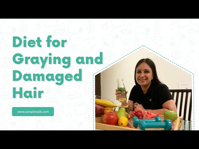Hair Care Tips, Diet Tips for Graying and Damaged Hair