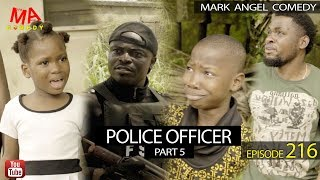 POLICE OFFICER Part 5 Mark Angel Comedy Episode 216
