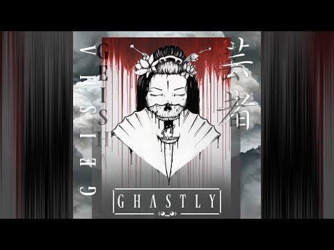 GHASTLY - GEISHA (ORIGINAL MIX)