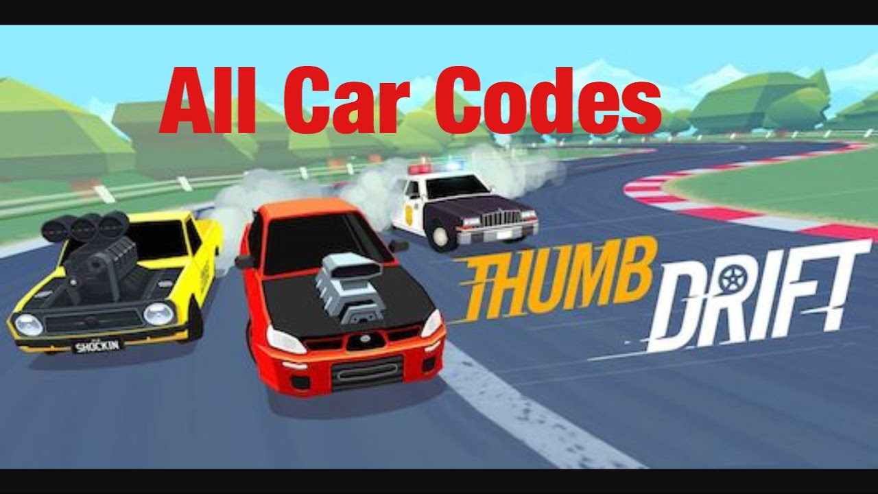All Car Codes For Thumb Drift Youtube