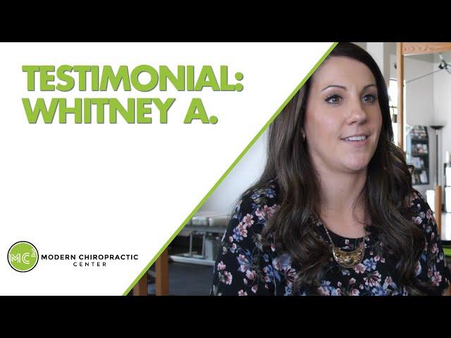 Modern Chiropractic Center Patient Testimonials - Whitney A.