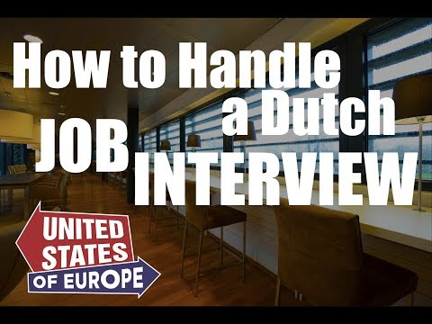 How to Handle a Dutch Job Interview | United States of Europe / Planet Netherlands