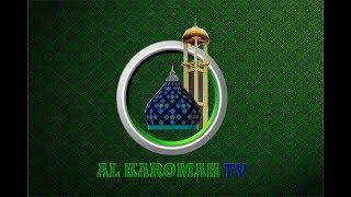 AL KAROMAH TV - LIVE PELAKSANAAN SHOLAT JUM'AT DI MASJID AGUNG AL KAROMAH MARTAPURA | 19 APRIL 2019