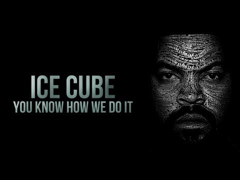Ice Cube  You Know How We Do It  Lyrics on screen