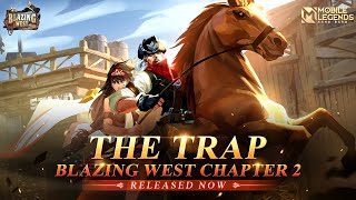 The Trap | Blazing West Chapter 2 | Mobile Legends: Bang Bang