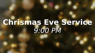 Christmas Eve Service (9:00 PM)