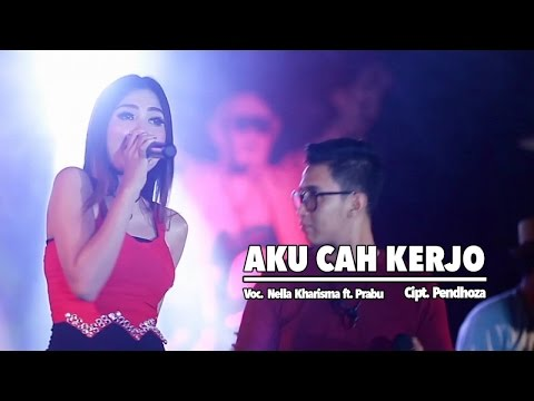 Cover Lagu Nella Kharisma Ft. Prabu - Aku Cah Kerjo (Official Music Video) HITSLAGU