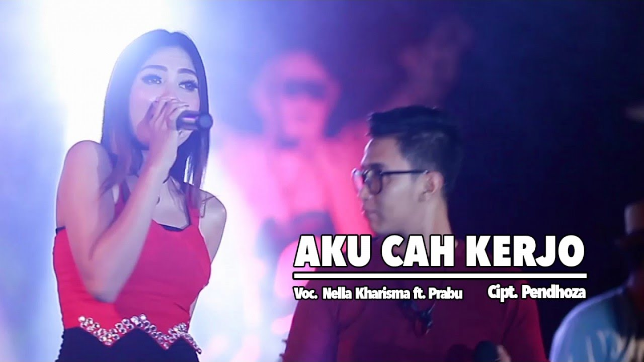 Nella Kharisma Ft. Prabu - Aku Cah Kerjo (Official Music Video ...